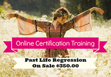 Online 14 Week Professional Certification Training in Past Life Regression